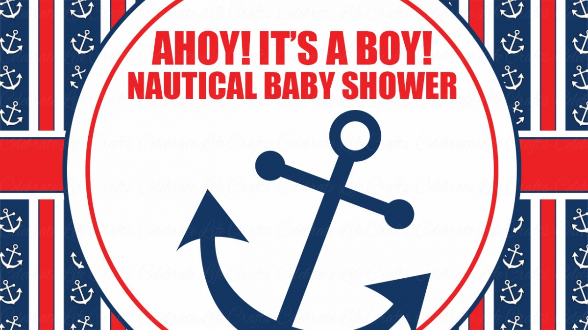 Ahoy Its A Boy Nautical Baby Shower Theme Celebrate Life Crafts